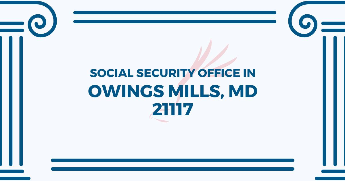 social-security-office-Owings Mills-Maryland-21117