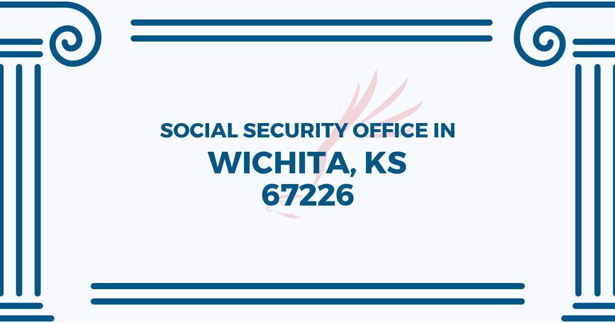 ▸ Wichita Social Security Office – 3216 N Cypress St 67226
